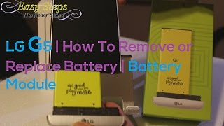 LG G5 | How To Remove or Replace Battery | Battery Module