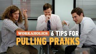 Tips For Pulling Pranks - Workaholics