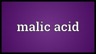 Malic acid Meaning