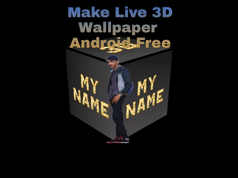 How to make 3D Your Name Live Wallpaper In Android - YouTube