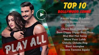 Top 10 Bollywood Songs 2018 | Hindi Song Mp3 | Latest Bollywood Party Songs 2018