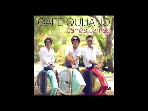 Café Quijano - Jamás, Jamás (Teaser)