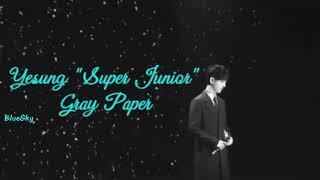 Gambar cover Yesung (Super Junior) - Gray Paper Lyrics [SUB ROM/INDO/ENG]