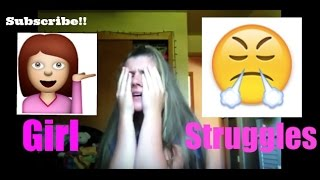 GIRL STRUGGLES | It.Is.Andrea