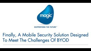 Finally, A Mobile Security Solution Designed To Meet The Challenges Of BYOD - Webinar Recording