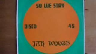 "JAH WOOSH - So We Stay - reggae roots dub 12"" vinyl single disco 45"