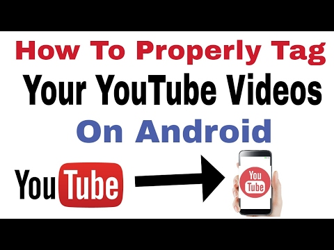 How To Properly Tag Your YouTube Videos On Android