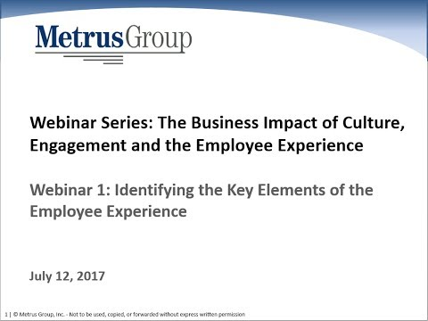 Identifying and Managing the Key Elements of the Employee Experience