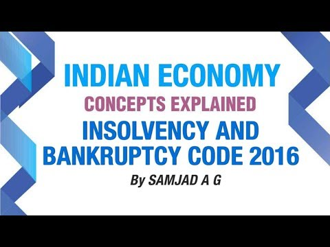 Insolvency and Bankruptcy Code, 2016 | 2017 Current Affairs