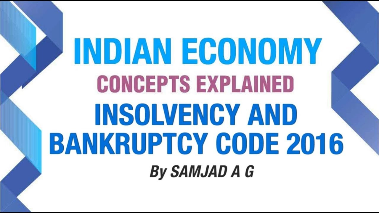 Insolvency and Bankruptcy Code, 2016 | INDIAN ECONOMY CONCEPTS EXPLAINED |  SPEED ECONOMY | NEO IAS
