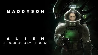 Maddyson играет в Alien Isolation