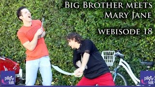 Big Brother meets Mary Jane (Pillow Talk comedy webisode 18)