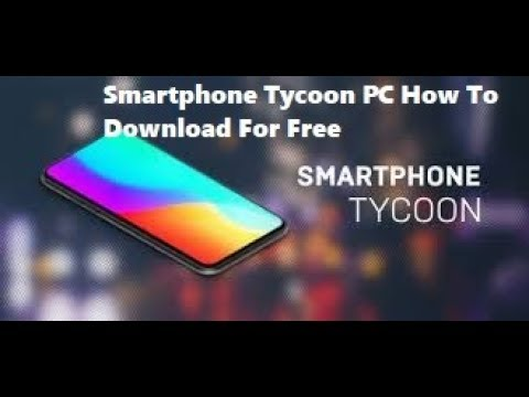 smartphone tycoon full version free download