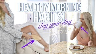 HEALTHY MORNING HABITS TO SLAY YOUR DAY!