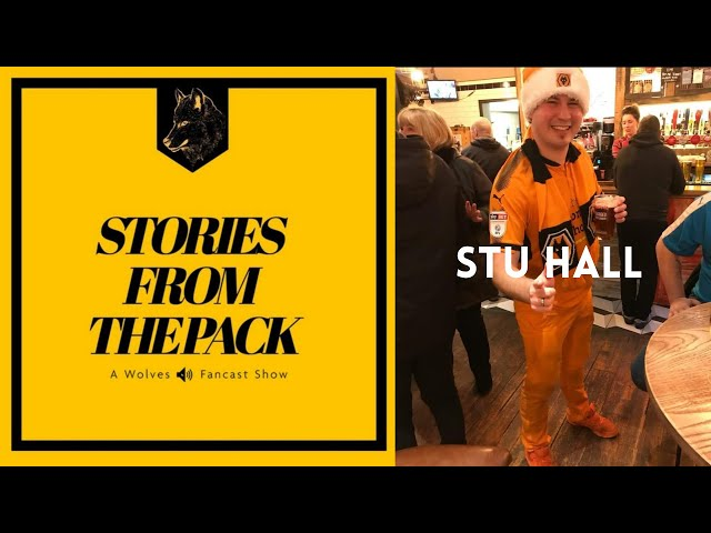 Wolves Stories From The Pack - Stu Hall S3 E5