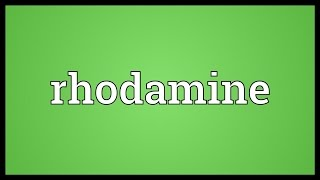 Rhodamine Meaning