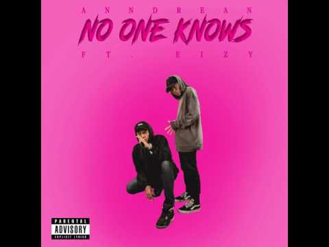 Anndrean - No One Knows ft. Eizy (Audio)