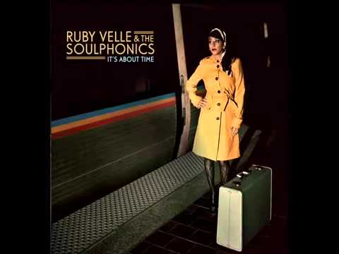 Ruby Velle & The Soulphonics - It's About Time from YouTube · Duration:  6 minutes 25 seconds