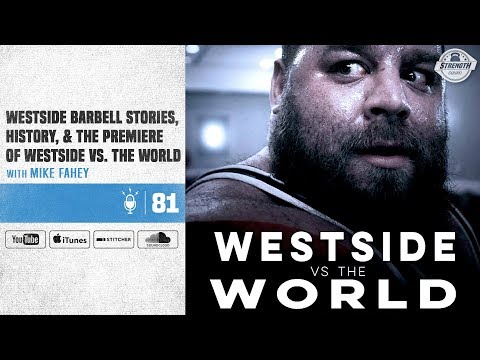#81 Westside Barbell Stories, History, & The Premiere Of Westside Vs. The World With Mike Fahey