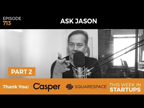 E713: All #AskJason, PT2: How to break into VC, building social networks, & the meaning of success