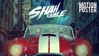 SHAH KAALE NAIN (Motion Poster) Taj Minhas, Fateh   Punjabi Song 2017