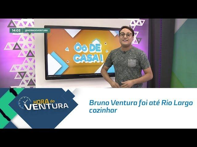 Ô de Casa: Bruno Ventura foi até Rio Largo cozinhar com os produtos Coringa - Bloco 01