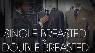 Single Breasted vs Double Breasted - Tailoring Series - Part 8