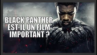 Black Panther est-il un film important