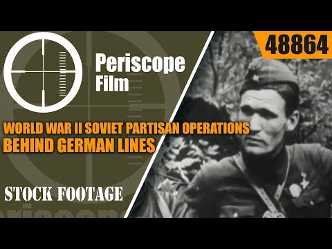WORLD WAR II SOVIET PARTISAN OPERATIONS BEHIND GERMAN LINES 48864