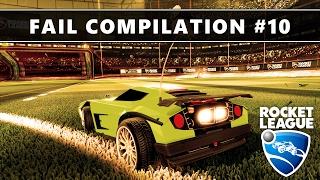 Rocket League Fail Compilation #10