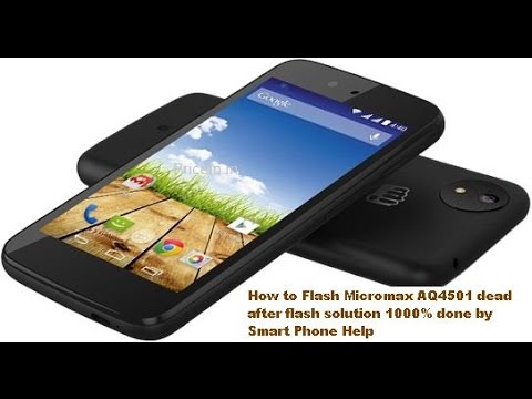 How to Flash Micromax AQ4501 dead after flash solution 1000% done by Smart  Phone Help