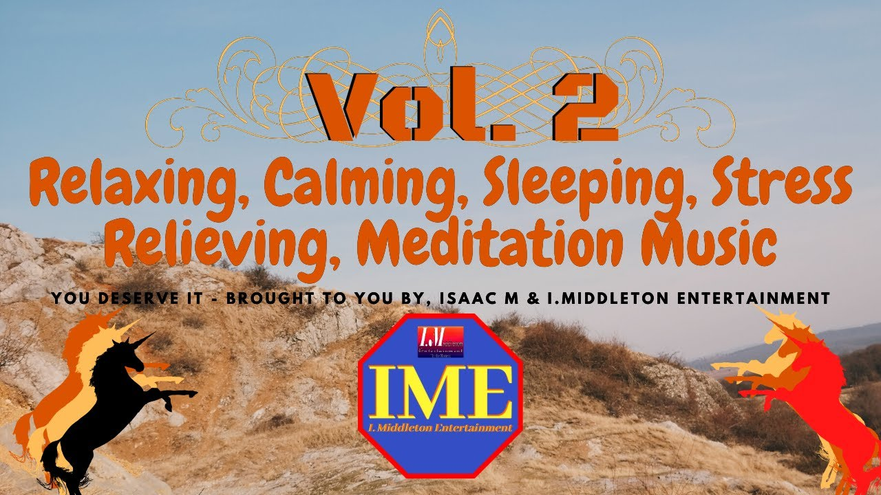 Relaxing, Calming, Stress Relieving, Meditation Music Vol-2 2020 (RCSRM Music) from IME & Isaac