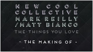 New Cool Collective & Mark Reilly / Matt Bianco (The Making Of)