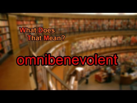 What does omnibenevolent mean?