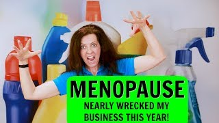 Menopause Almost Wrecked My Business - It's Been Ugly!