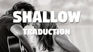 Shallow - Lady Gaga, Bradley Cooper [A Star Is Born] (TRADUCTION FRANÇAISE)