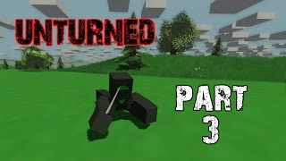 Unturned Gameplay Walkthrough Part 3 - Valadin the Ninja (PC)