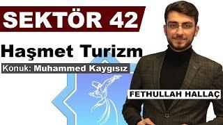 Gambar cover Sektör 42 || Haşmet Turizm - Muhammed Kaygısız || Kanal 42