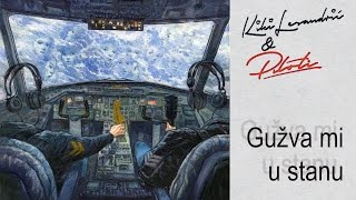 Kiki Lesendric & Piloti - Guzva mi u stanu - (Audio 2016)