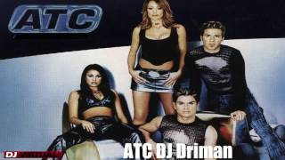 ATC DJ Driman - Arnd he Wrld Remix [ 320Kbps ]