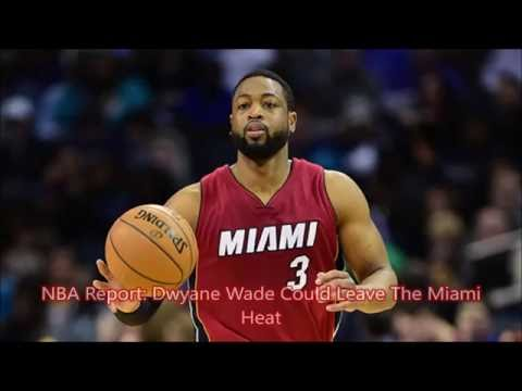 NBA News: Dwyane Wade Could Leave The Miami Heat