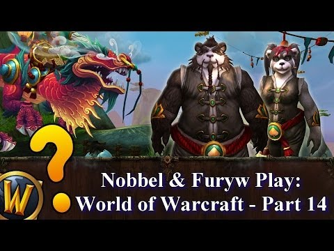 Nobbel and Furyw Play WoW - Part 14