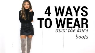 4 Ways to Wear Over The Knee Boots | How to Style Over The Knee Boots | Outfit Ideas + Lookbook