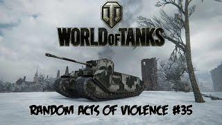 World of Tanks - Random Acts of Violence 35