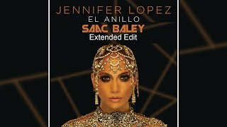 Jennifer Lopez - El Anillo (Saac Baley Extended Edit)