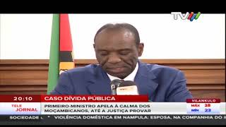 Caso Dívida Pública: Primeiro-Ministro apela à calma dos moçambicanos, até a justiça provar