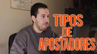 TIPOS DE APOSTADORES YouTube Videos