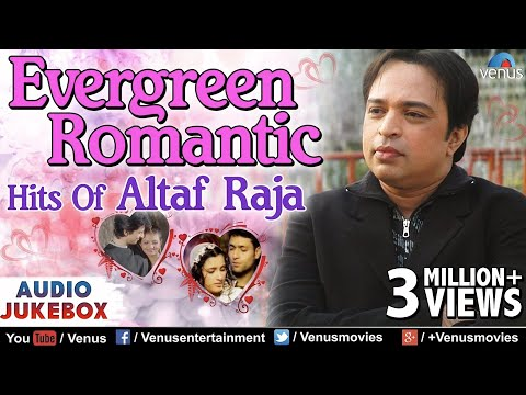 Altaf Raja  Evergreen Romantic Songs  Bollywood Romantic Songs  Best Hindi Album Songs  JUKEBOX
