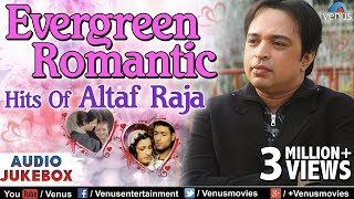 Altaf Raja - Evergreen Romantic Songs | Bollywood Romantic Songs | Best Hindi Album Songs | JUKEBOX
