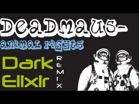 Deadmau5- Animal Rights (Dark Elixir Remix)